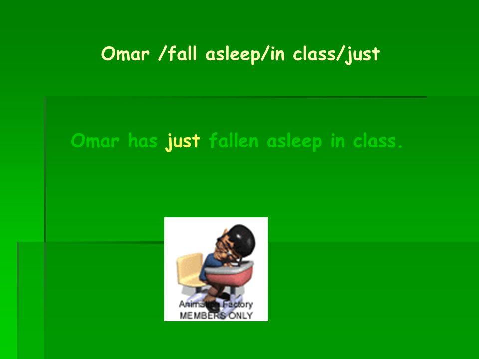 Omar /fall asleep/in class/just