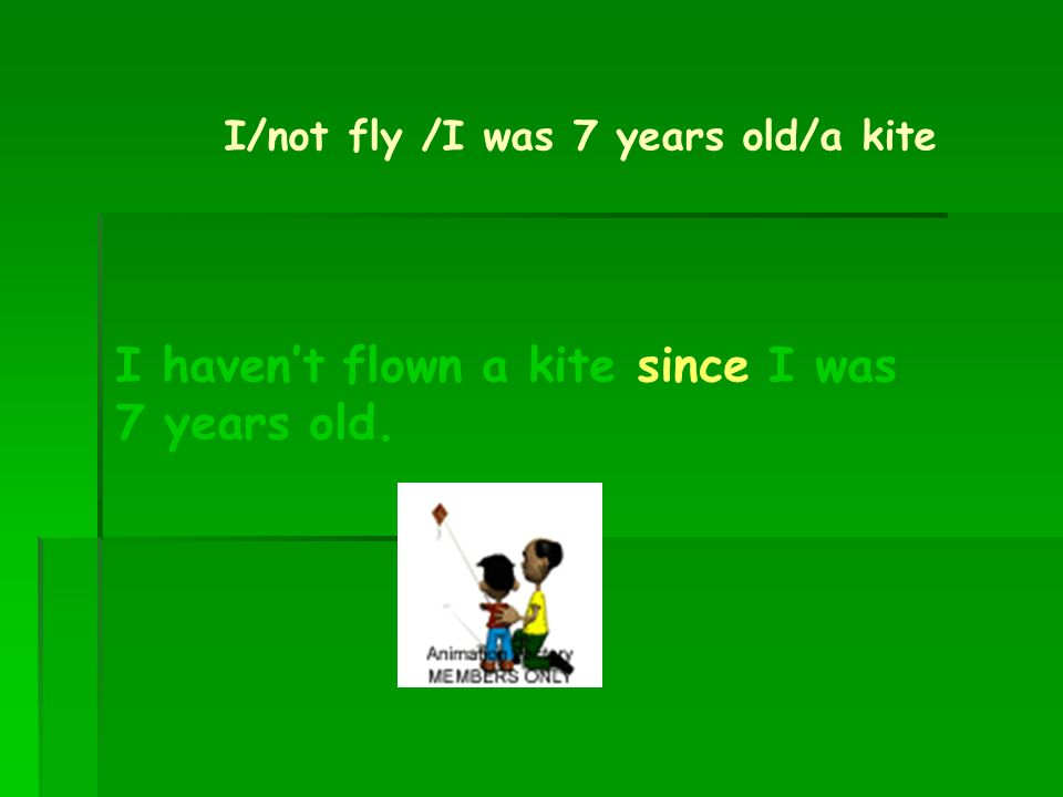 I haven't flown a kite since I was 7 years old.
