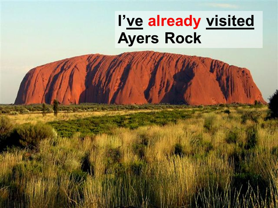 I've already visited Ayers Rock