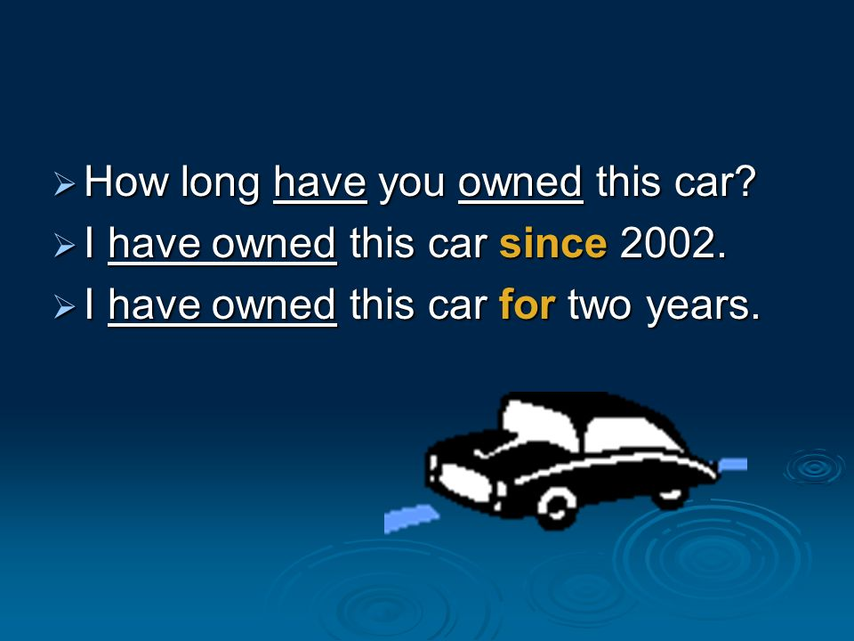 How long have you owned this car