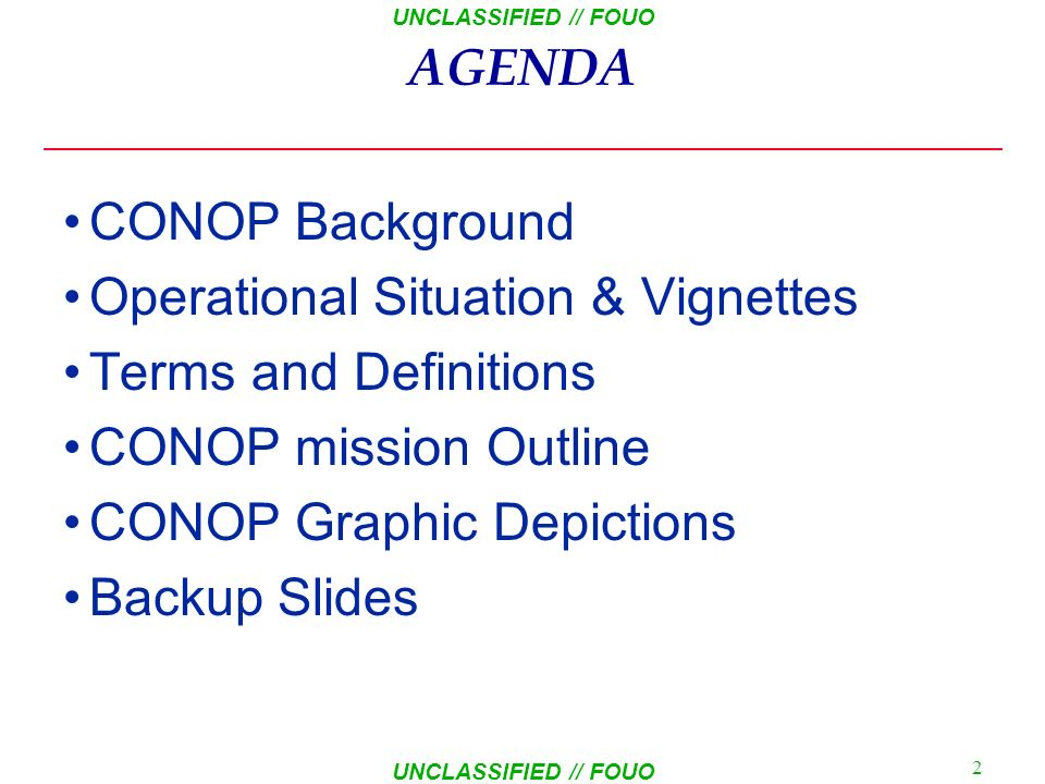 AGENDA CONOP Background. Operational Situation & Vignettes. Terms and Definitions. CONOP mission Outline.