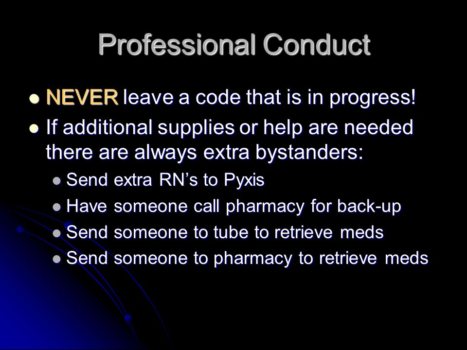 Professional Conduct NEVER leave a code that is in progress!