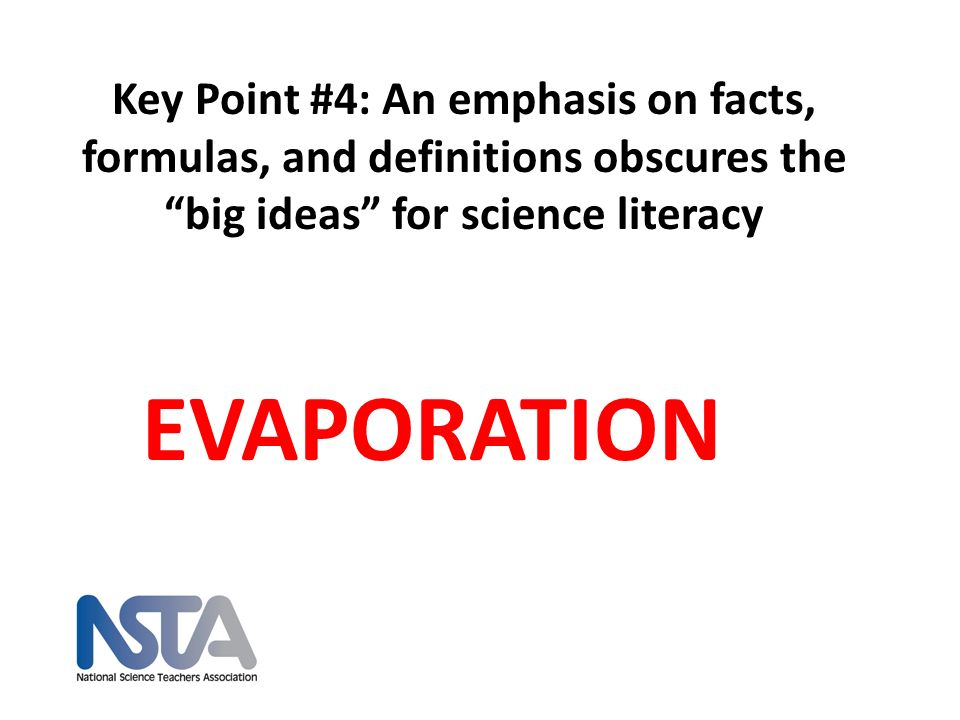 Key Point #4: An emphasis on facts, formulas, and definitions obscures the big ideas for science literacy