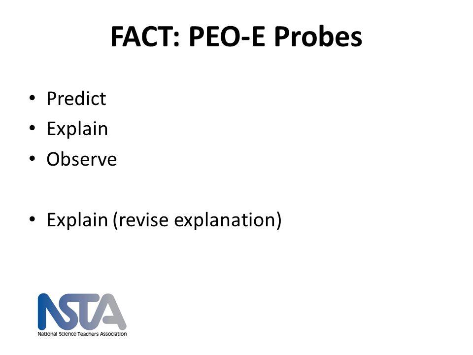 FACT: PEO-E Probes Predict Explain Observe