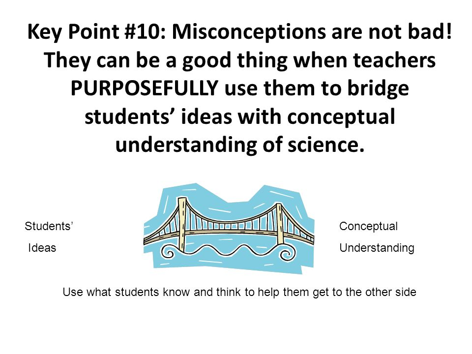 Key Point #10: Misconceptions are not bad