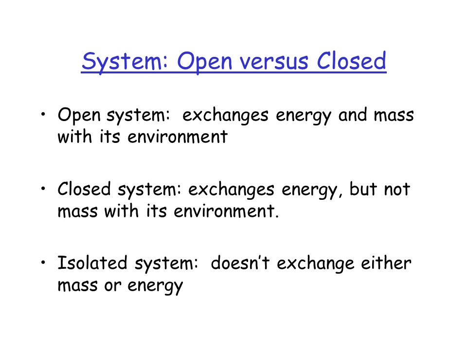 System: Open versus Closed
