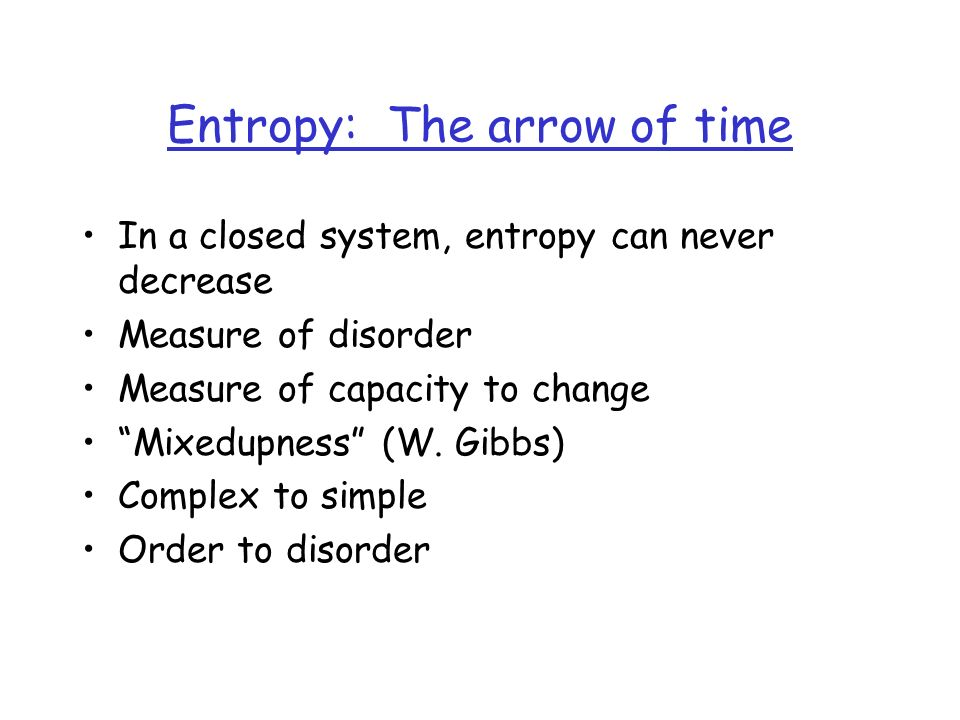 Entropy: The arrow of time