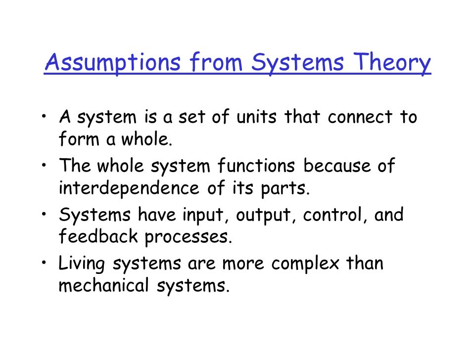 Assumptions from Systems Theory