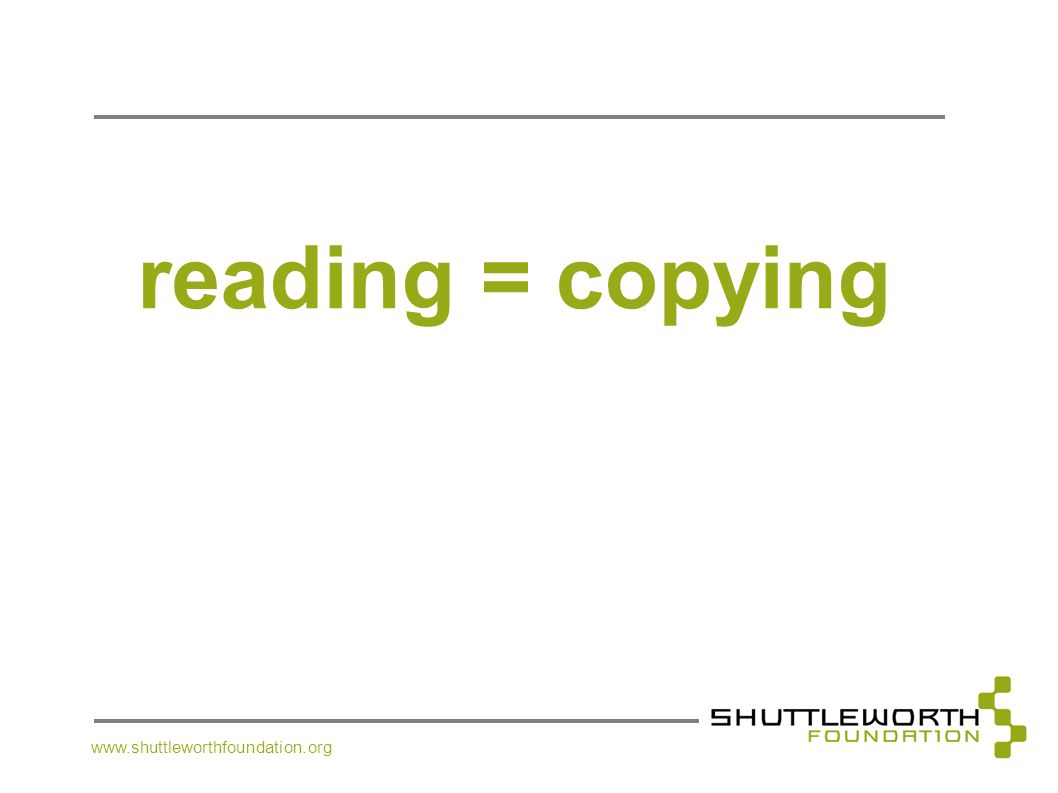 reading = copying www.shuttleworthfoundation.org