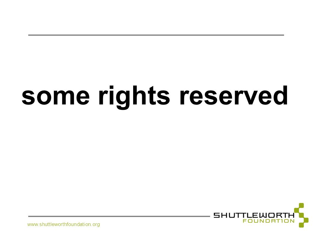 some rights reserved www.shuttleworthfoundation.org