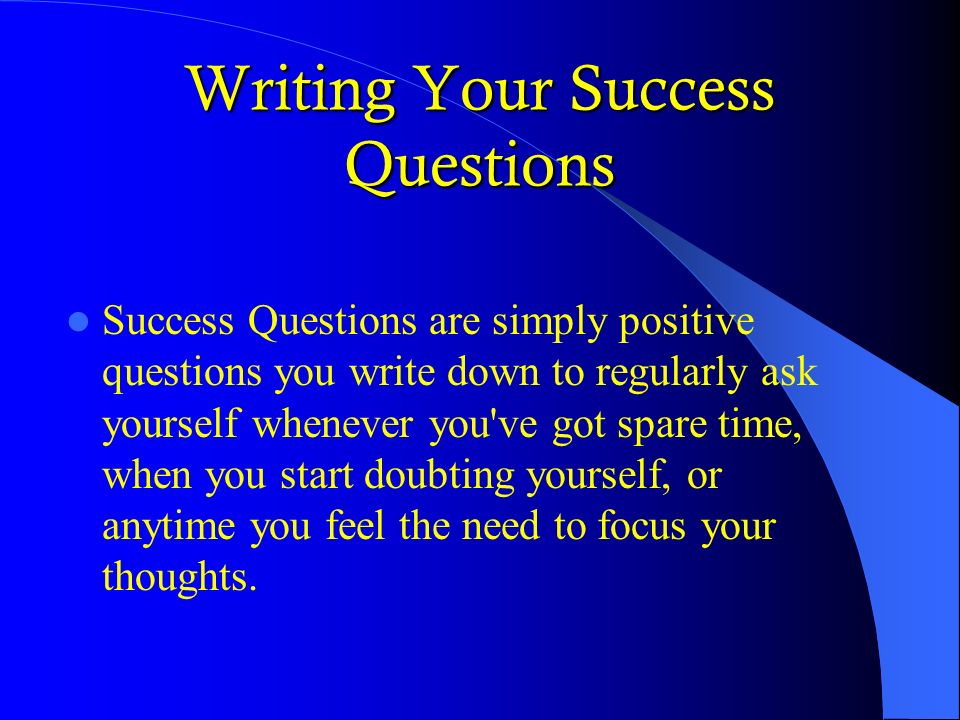 Writing Your Success Questions