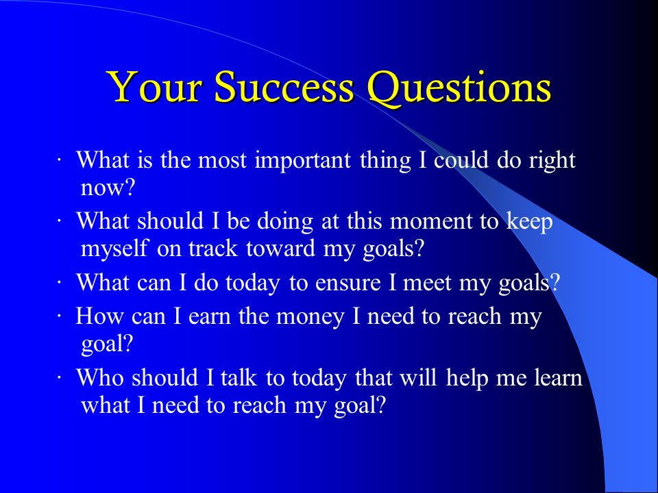 Your Success Questions