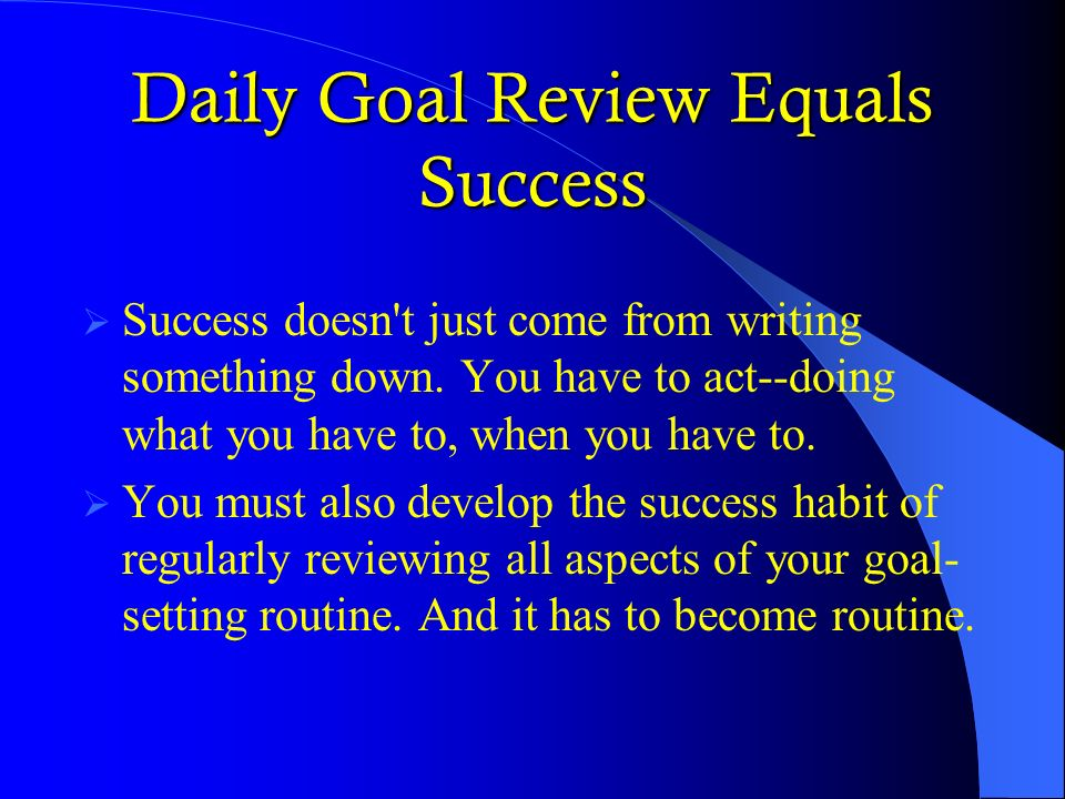 Daily Goal Review Equals Success