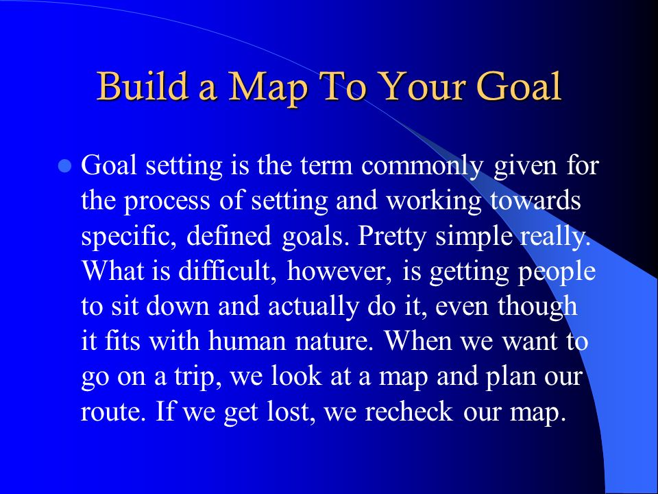 Build a Map To Your Goal