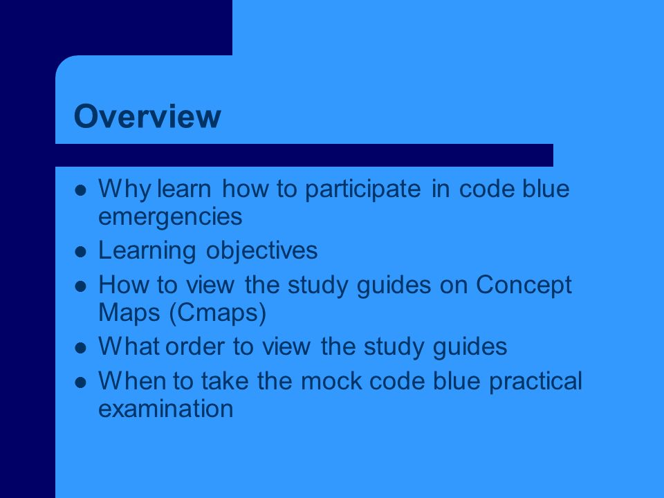 Overview Why learn how to participate in code blue emergencies