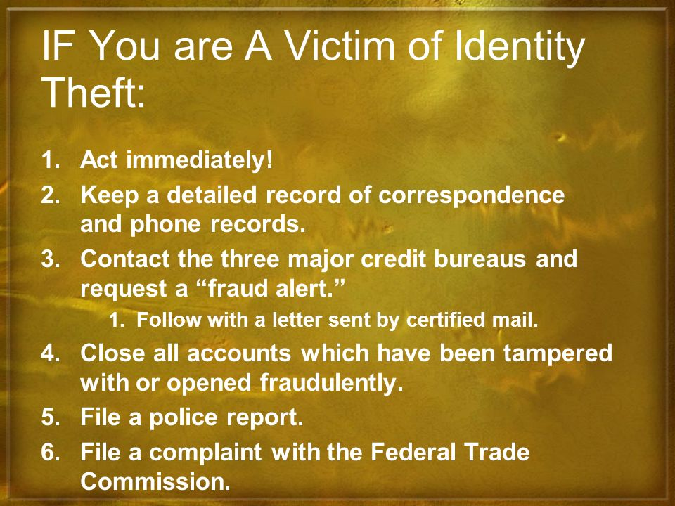 IF You are A Victim of Identity Theft: