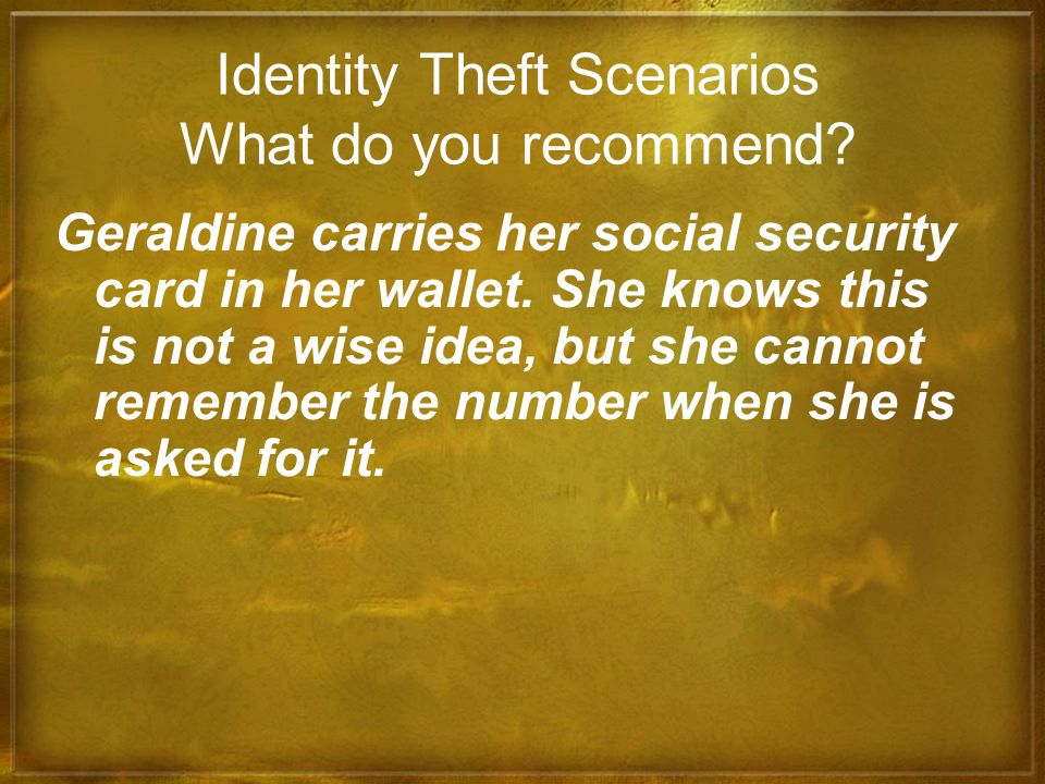 Identity Theft Scenarios What do you recommend