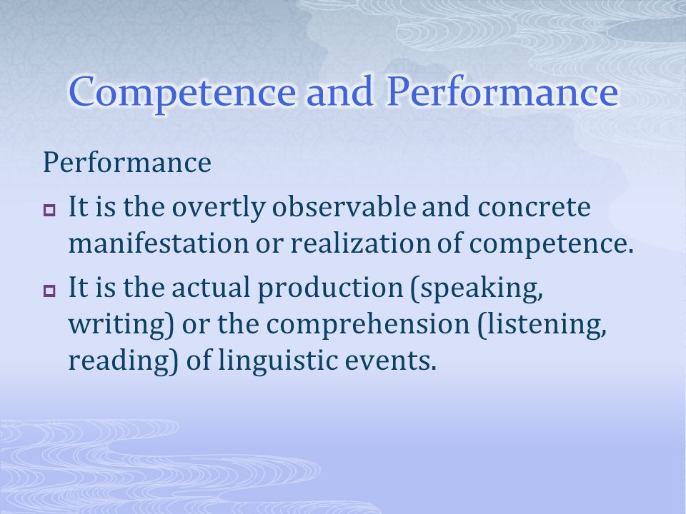 Competence and Performance