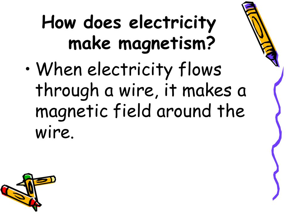 How does electricity make magnetism