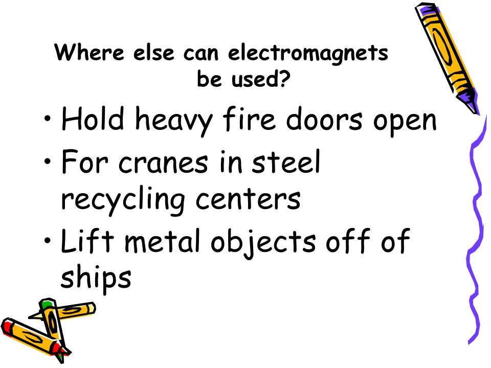 Where else can electromagnets be used