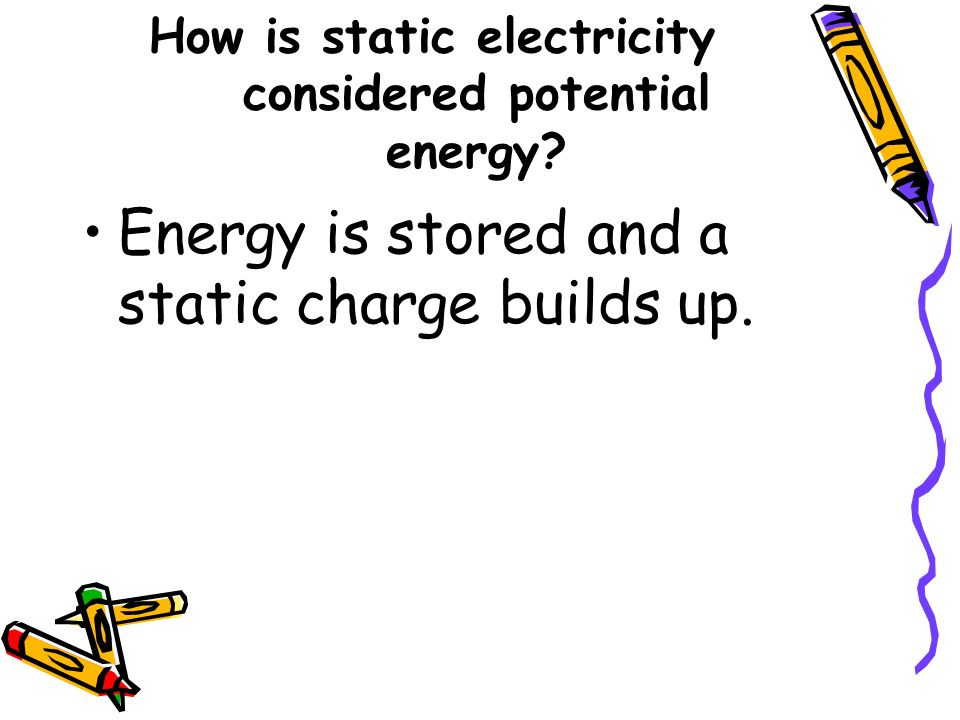 How is static electricity considered potential energy