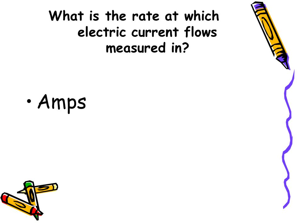 What is the rate at which electric current flows measured in