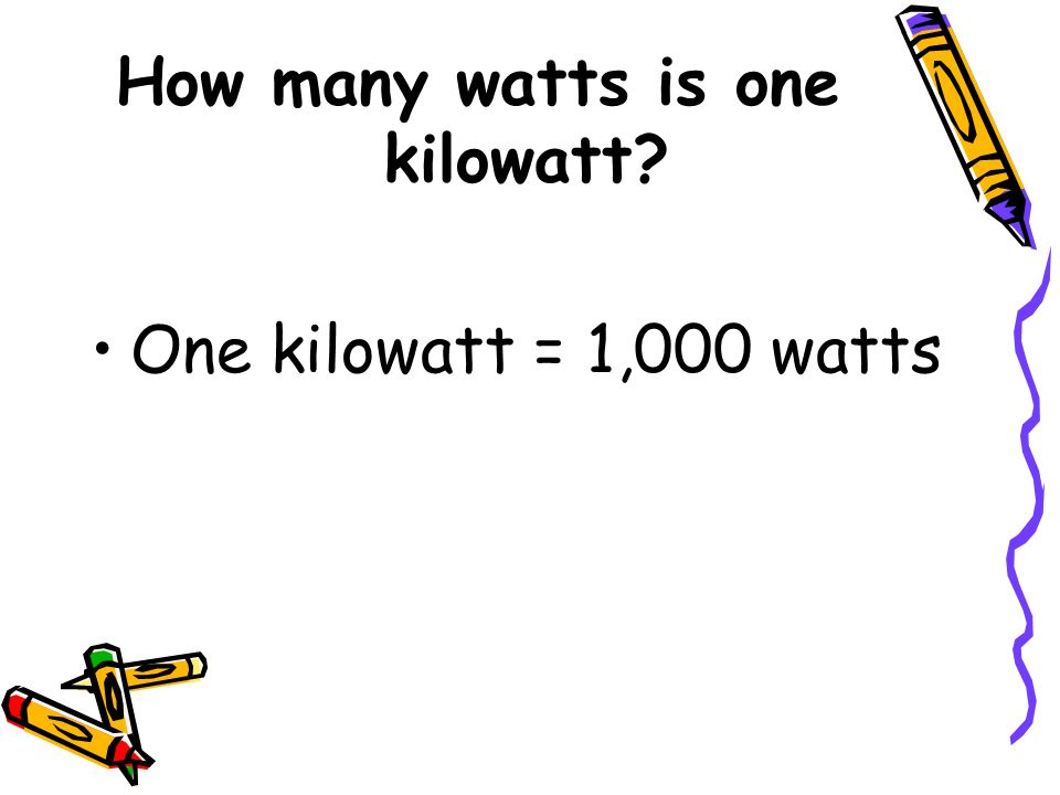 How many watts is one kilowatt