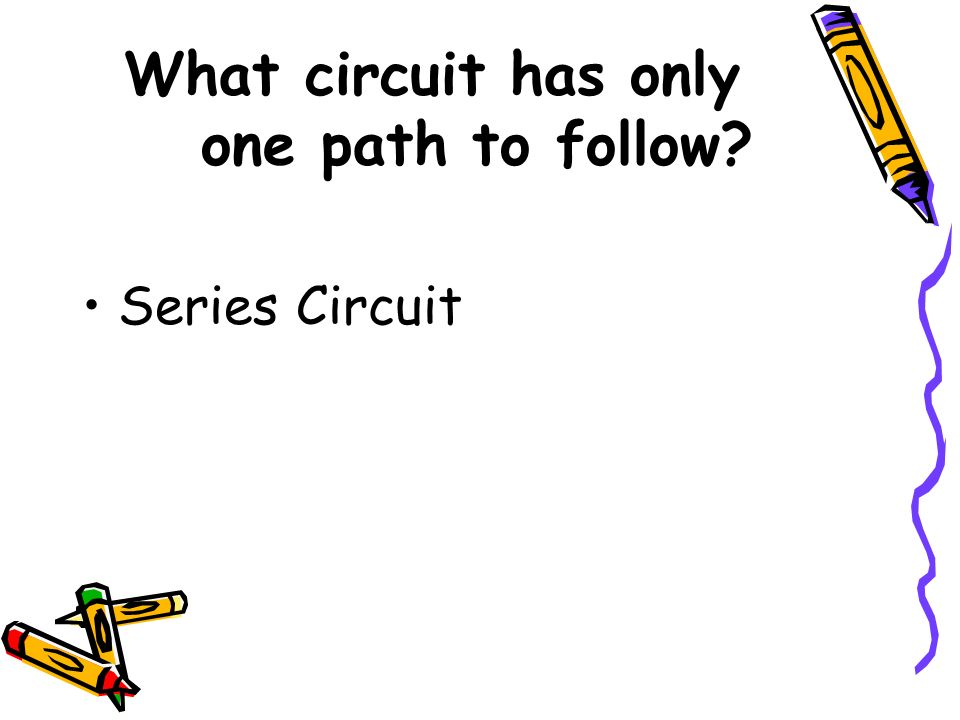 What circuit has only one path to follow