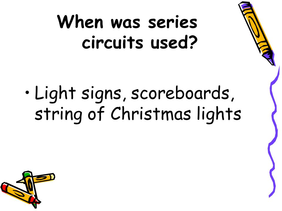 When was series circuits used