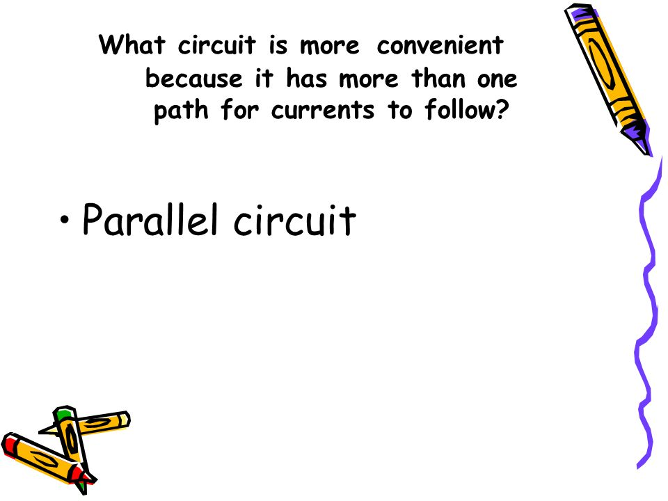 What circuit is more convenient because it has more than one path for currents to follow