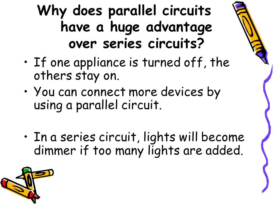 Why does parallel circuits have a huge advantage over series circuits