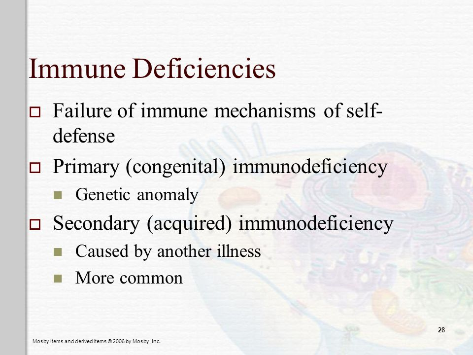 Immune Deficiencies Failure of immune mechanisms of self-defense