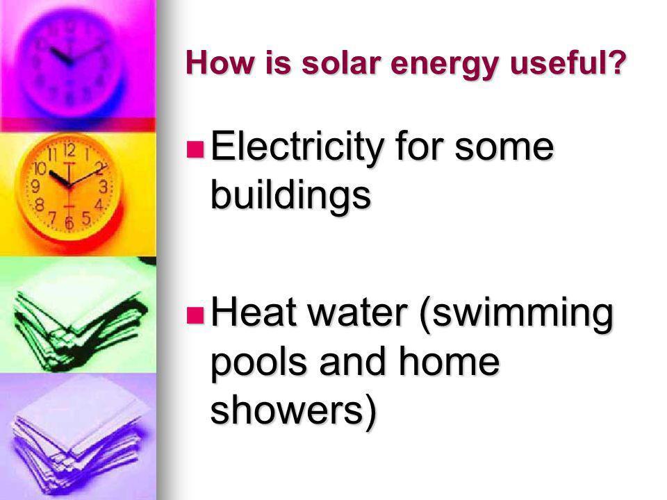 How is solar energy useful