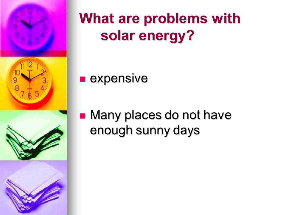 What are problems with solar energy