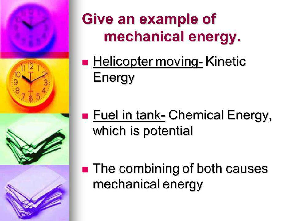 Give an example of mechanical energy.