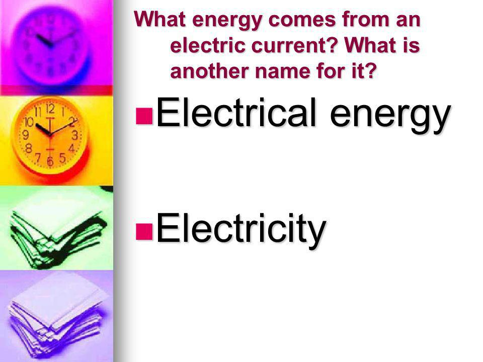 Electrical energy Electricity