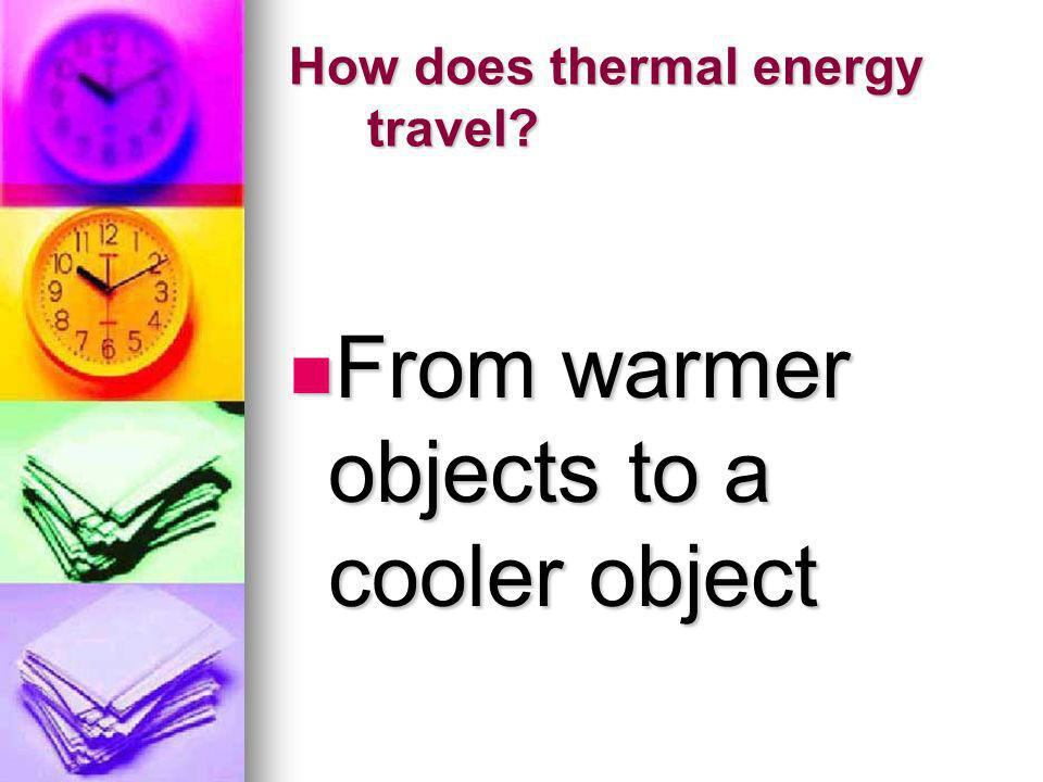 How does thermal energy travel