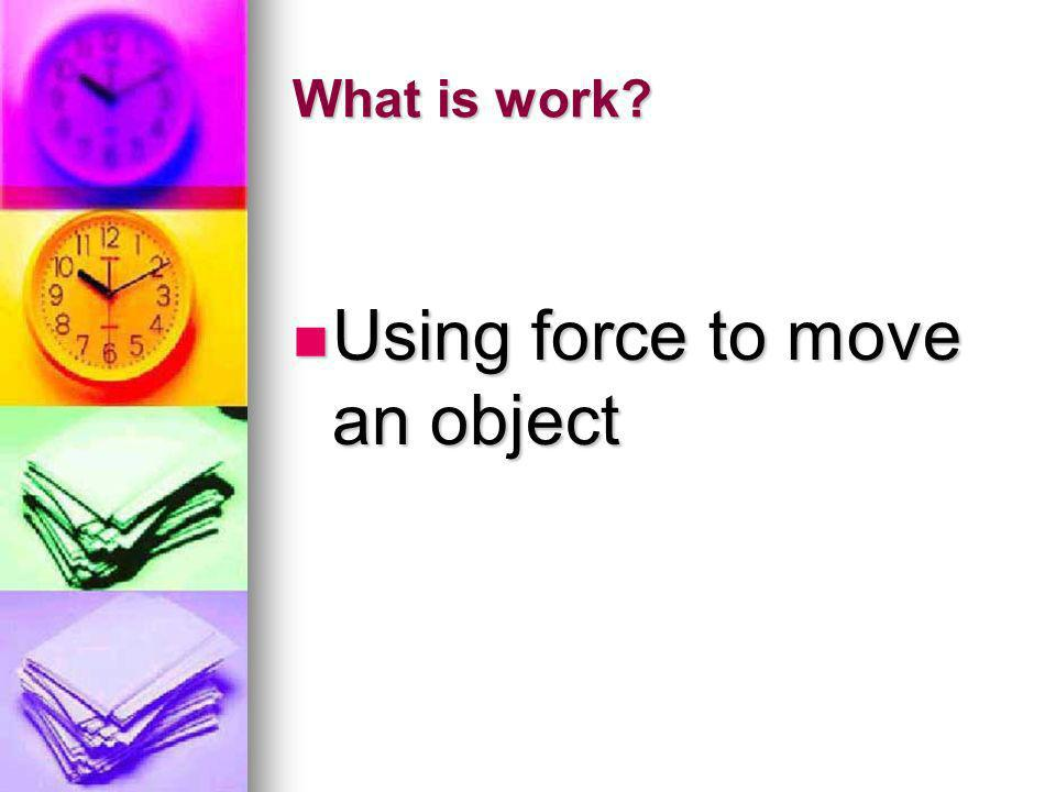 Using force to move an object