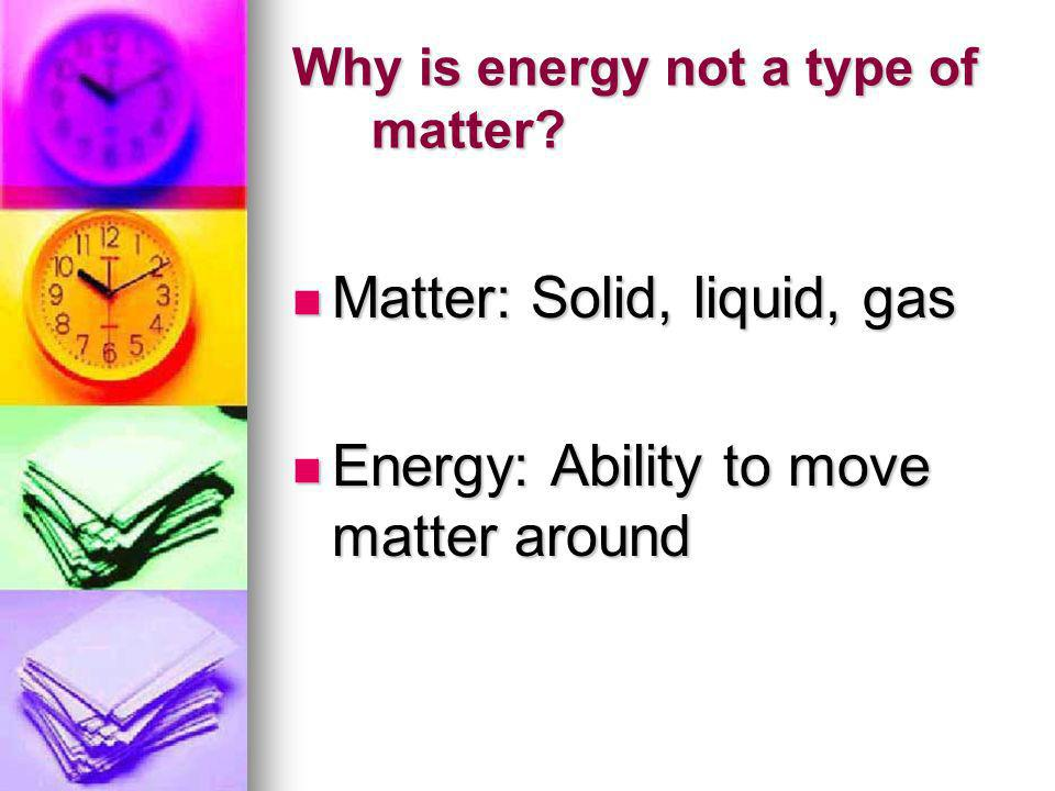Why is energy not a type of matter