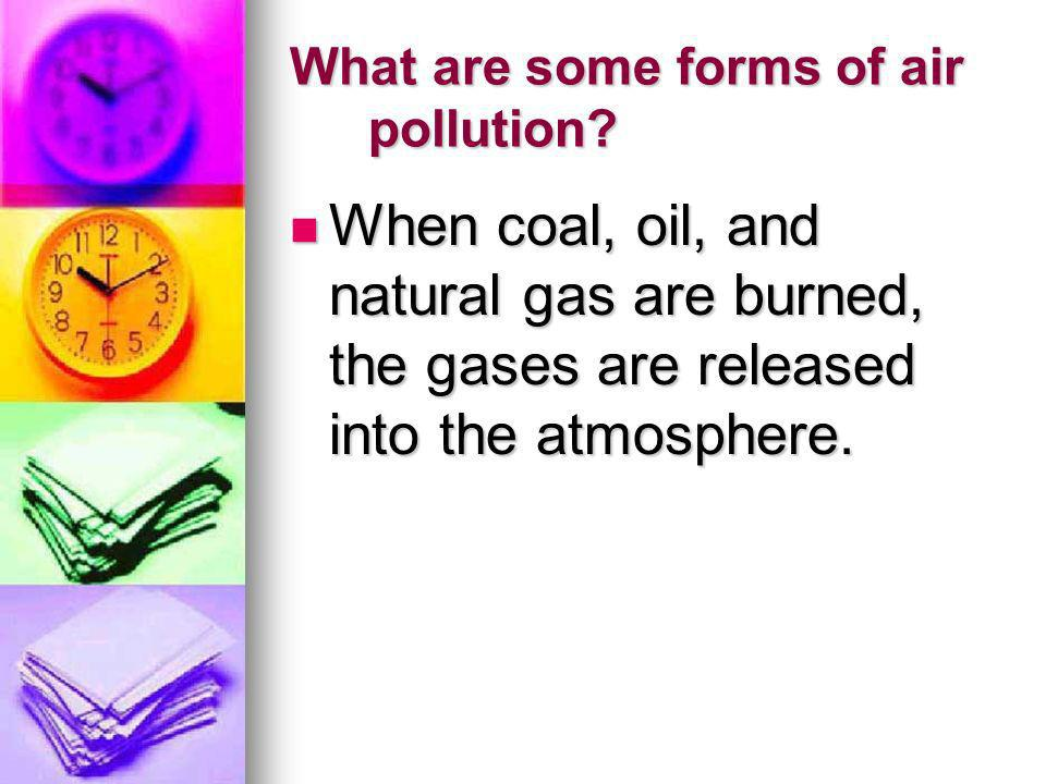 What are some forms of air pollution