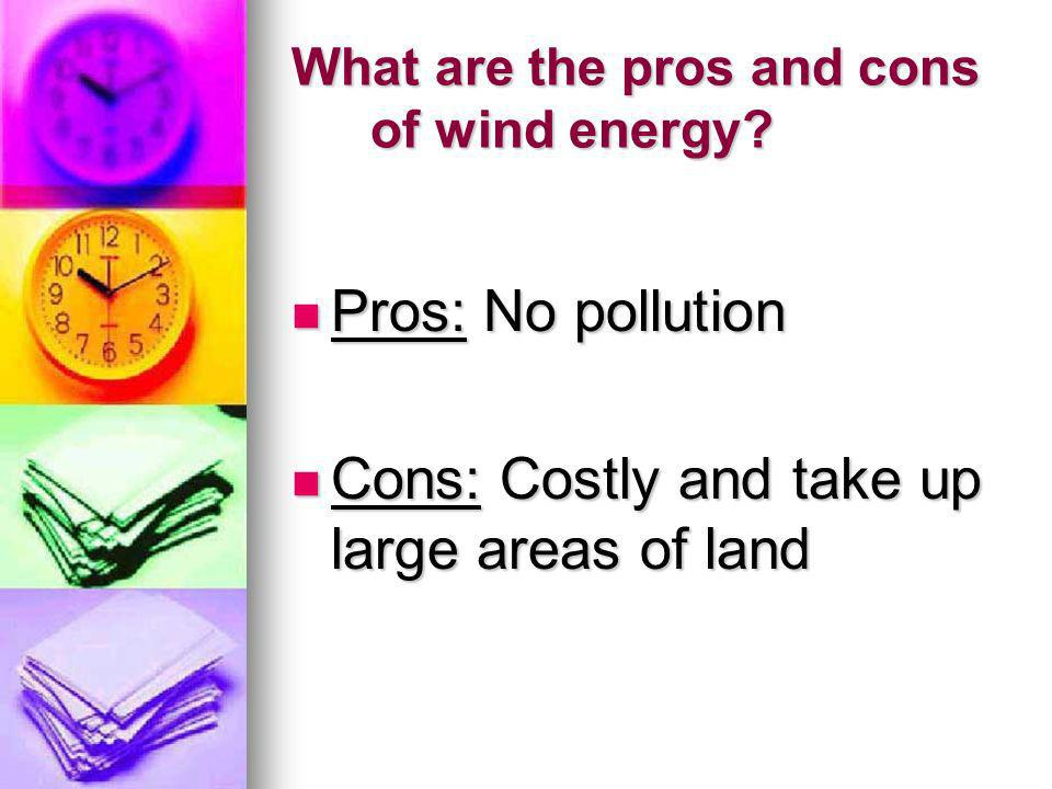 What are the pros and cons of wind energy