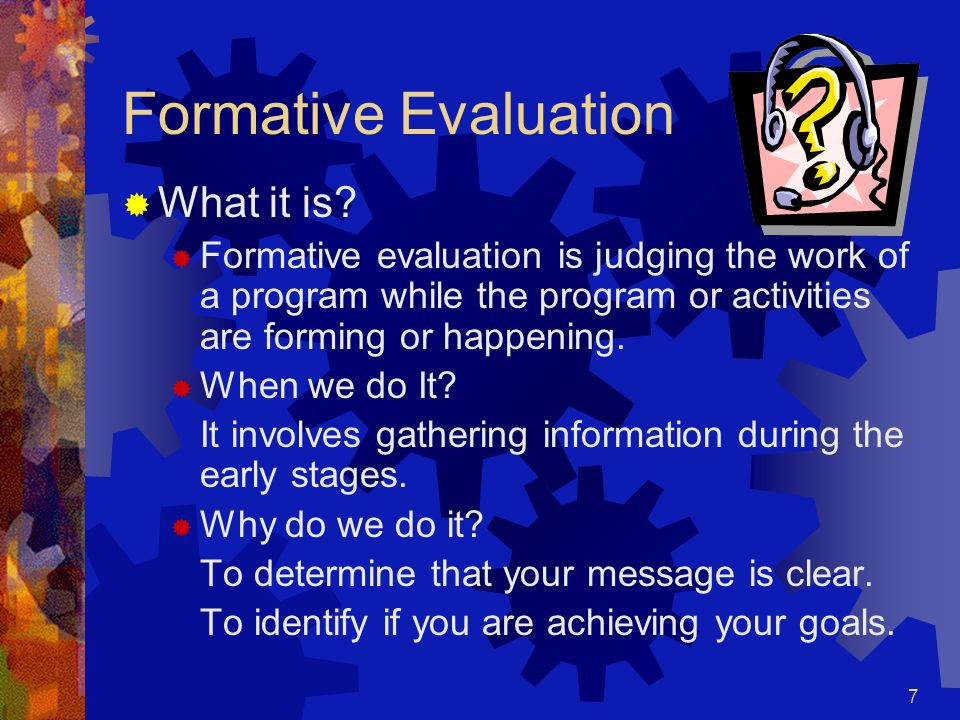 Formative Evaluation What it is