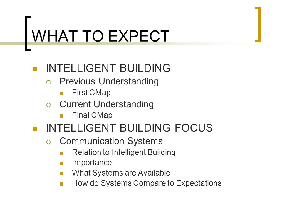 WHAT TO EXPECT INTELLIGENT BUILDING INTELLIGENT BUILDING FOCUS