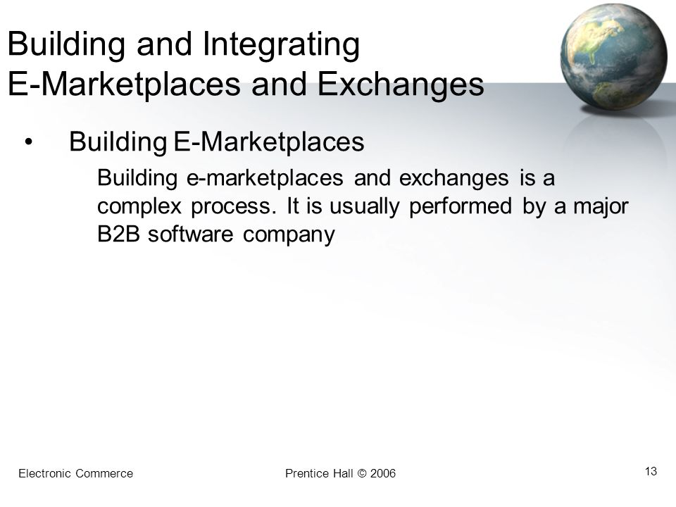 Building and Integrating E-Marketplaces and Exchanges