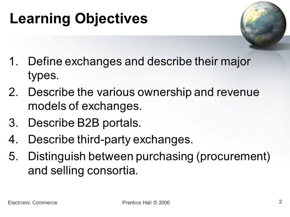 Learning Objectives Define exchanges and describe their major types.