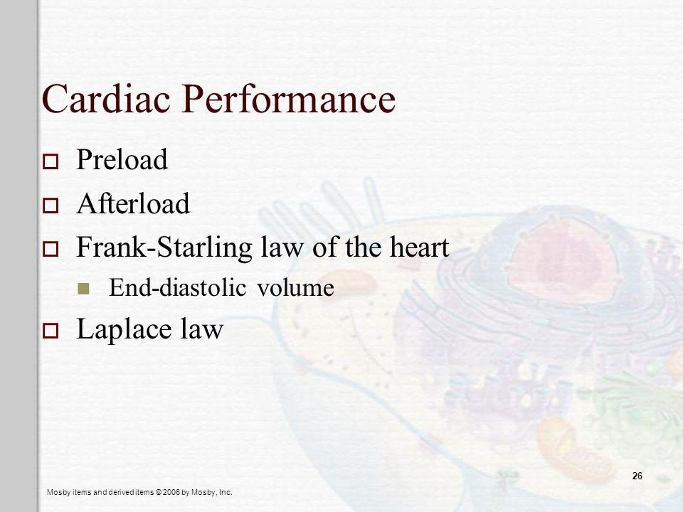 Cardiac Performance Preload Afterload Frank-Starling law of the heart