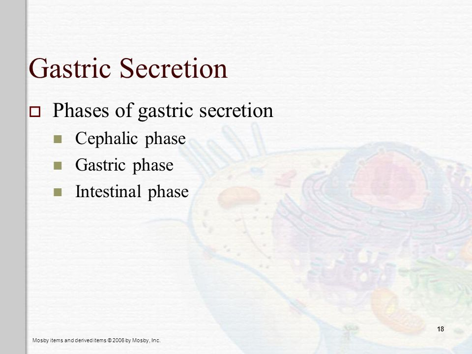 Gastric Secretion Phases of gastric secretion Cephalic phase