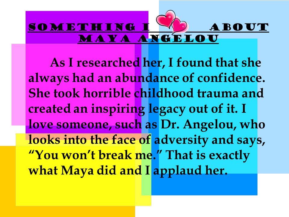 Something I About Maya Angelou