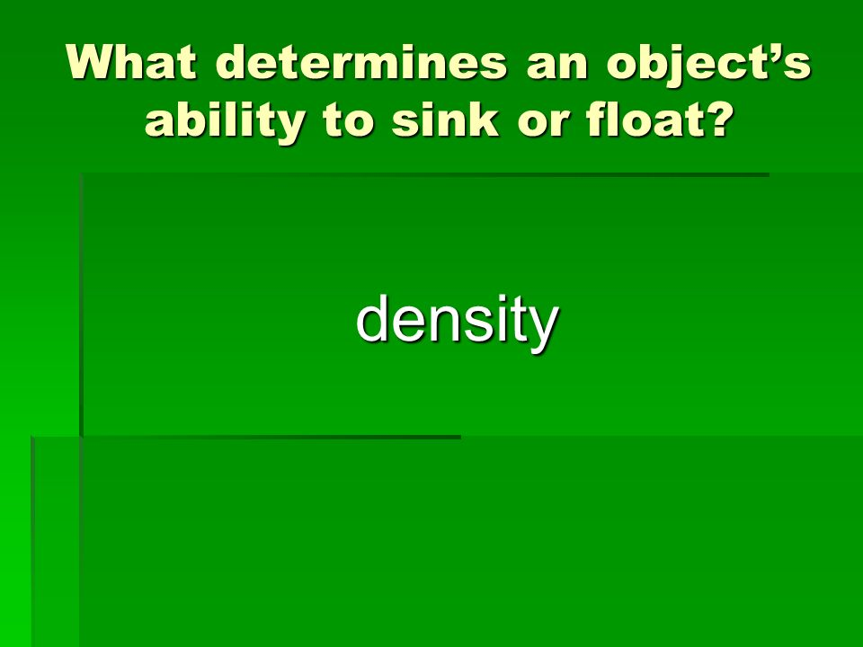 What determines an object's ability to sink or float