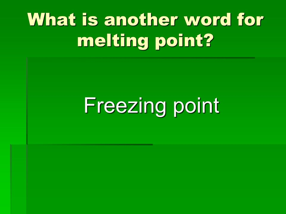 What is another word for melting point